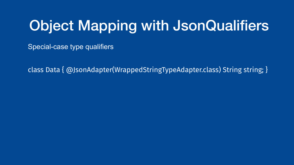 Object Mapping with JsonQualifiers Special-case ...