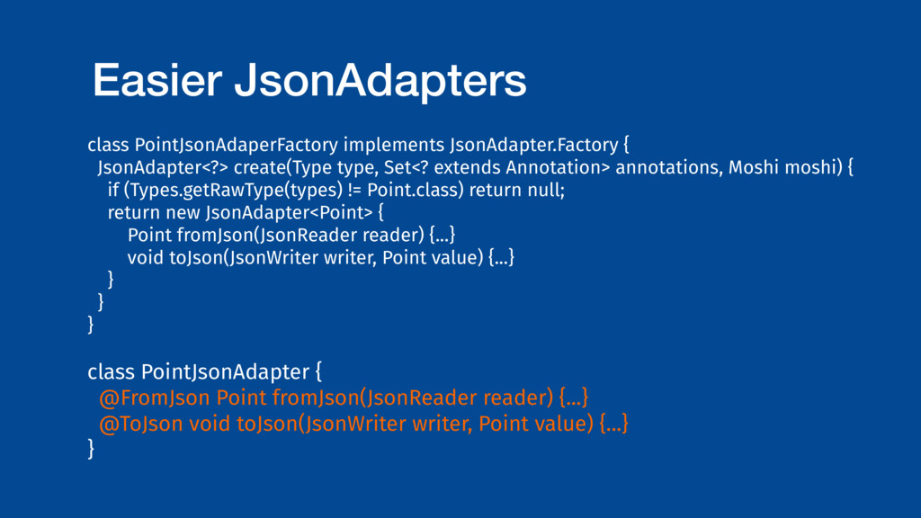 Easier JsonAdapters class PointJsonAdaperFactor...