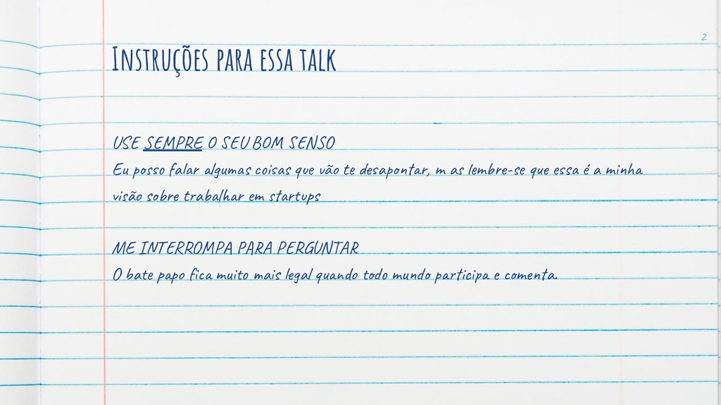 Instruções para essa talk US P E U B N O Eu p f...