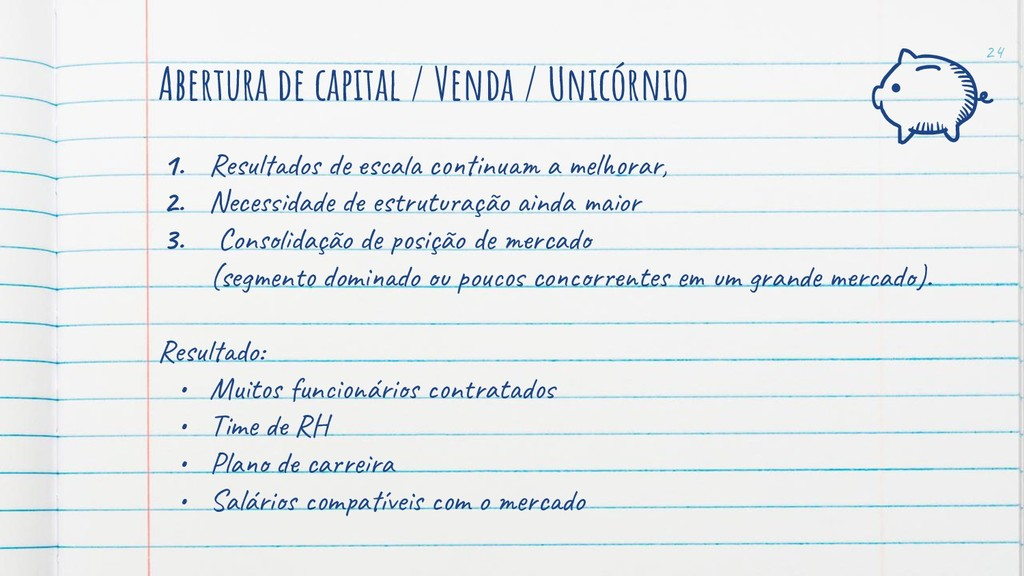 Abertura de capital / Venda / Unicórnio 1. Res ...