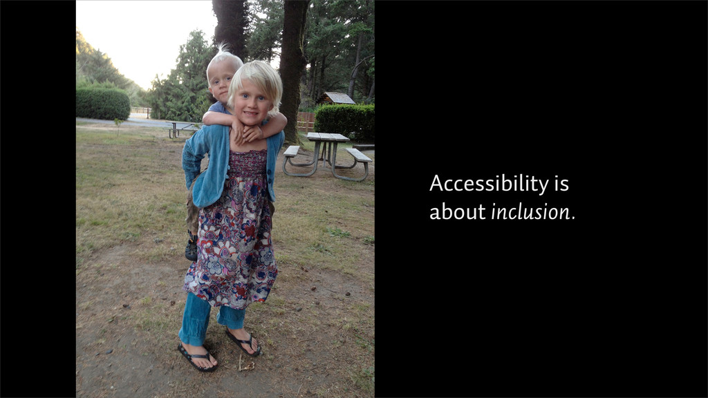 Accessibility is about inclusion.