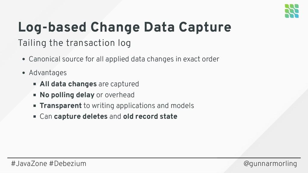 Log-based Change Data Capture Log-based Change ...