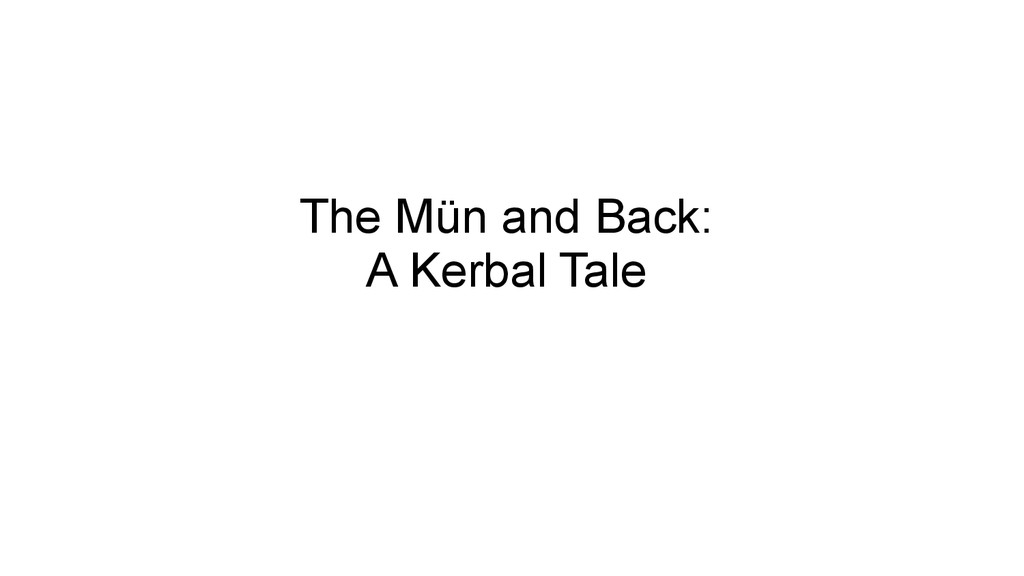 The Mün and Back: A Kerbal Tale