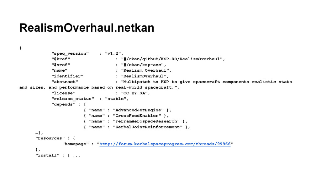 "RealismOverhaul.netkan { ""spec_version"" : ""v1.2..."