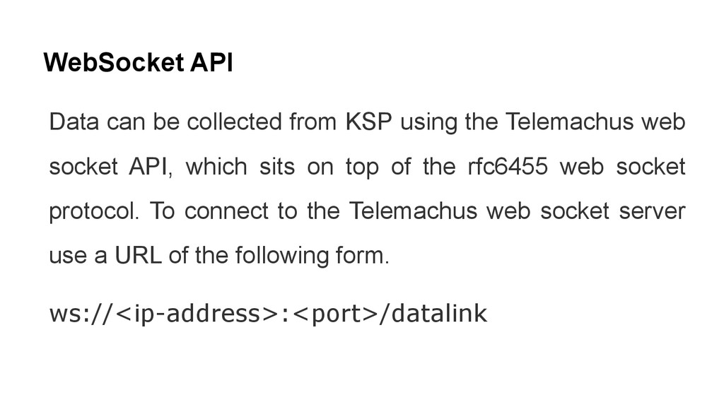 WebSocket API Data can be collected from KSP us...