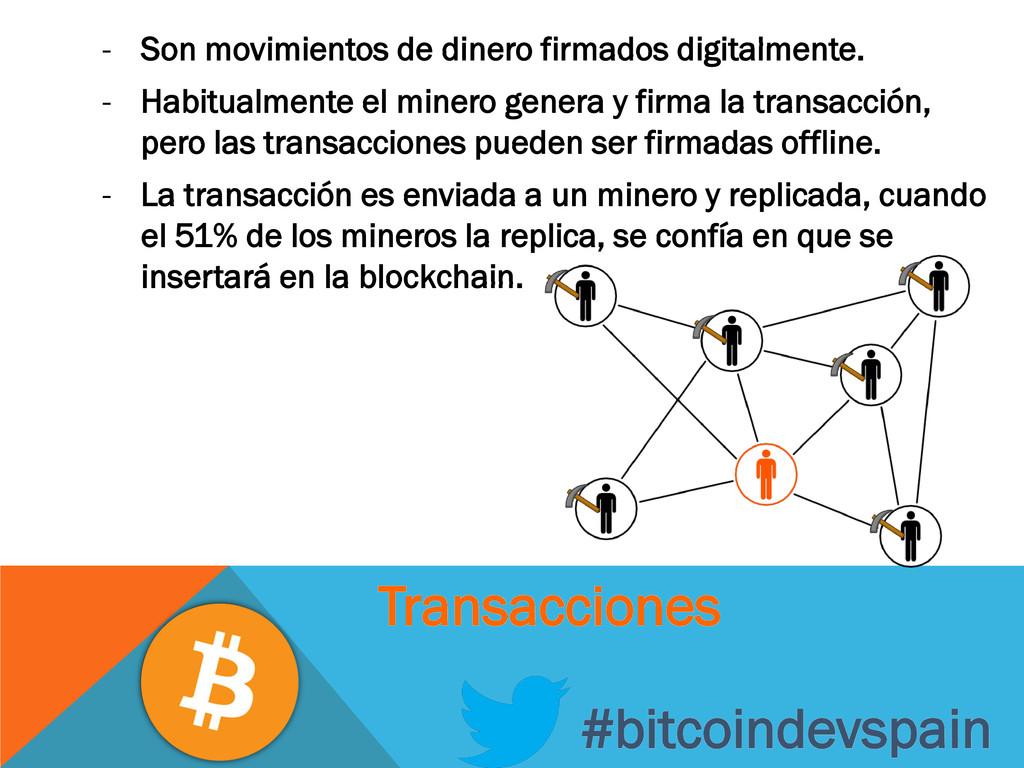- Son movimientos de dinero firmados digitalmen...