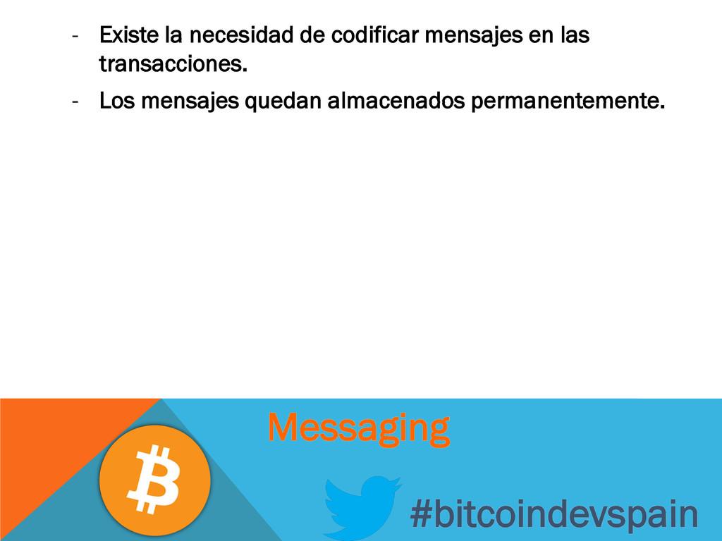 - Existe la necesidad de codificar mensajes en ...
