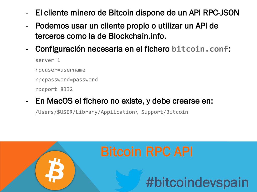 - El cliente minero de Bitcoin dispone de un AP...