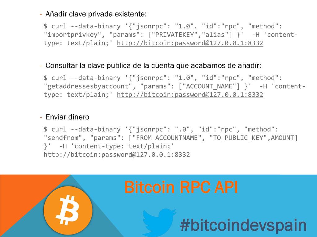 - Añadir clave privada existente: $ curl --data...