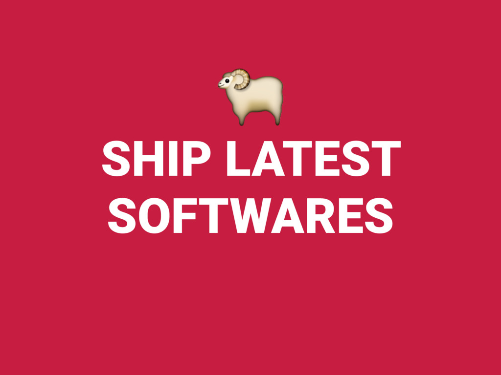 SHIP LATEST SOFTWARES