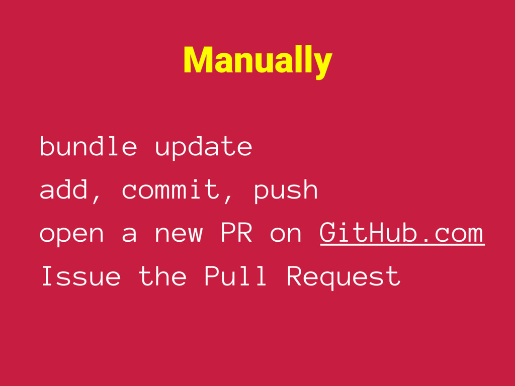 bundle update add, commit, push open a new PR o...