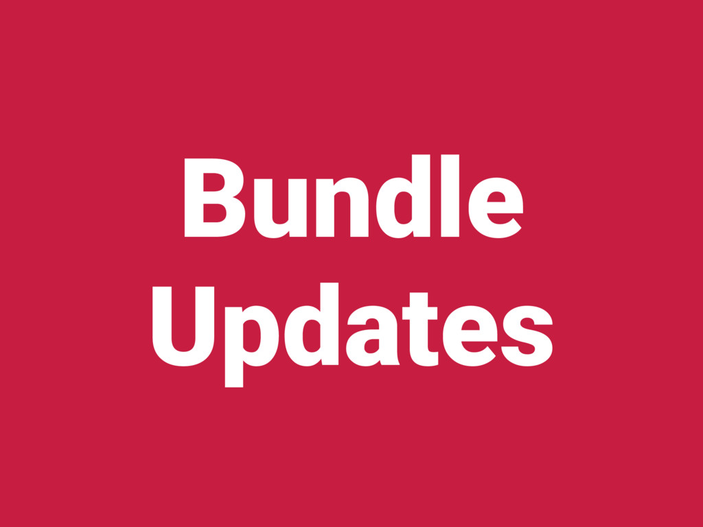 Bundle Updates