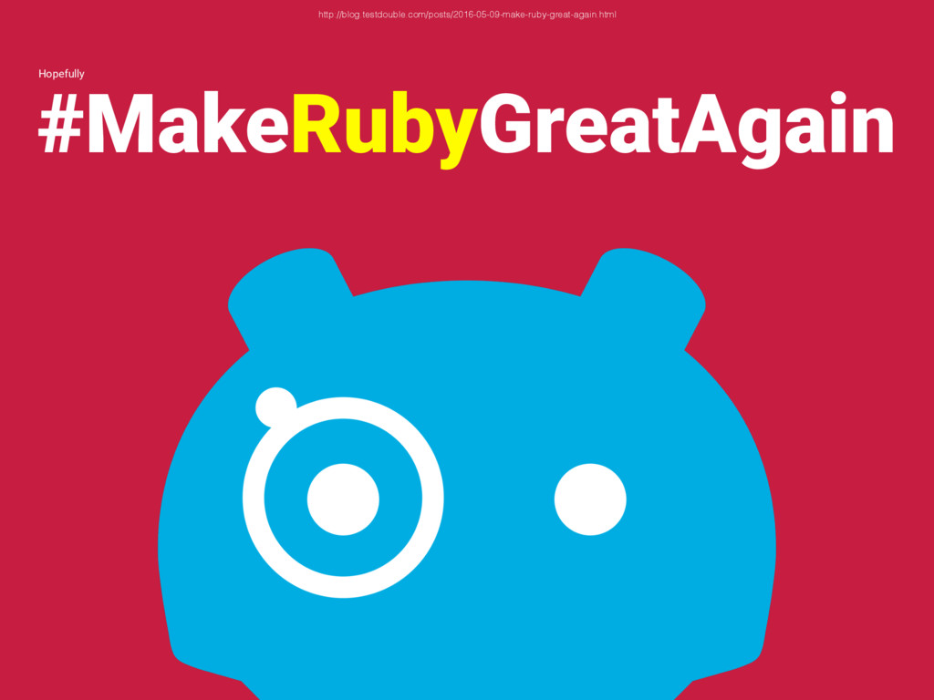 #MakeRubyGreatAgain http://blog.testdouble.com/...