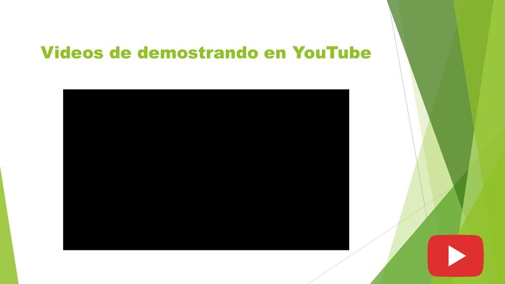Videos de demostrando en YouTube