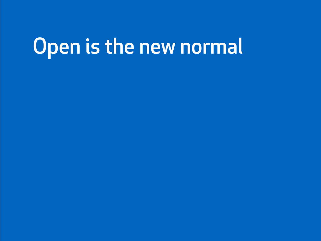 Open is the new normal