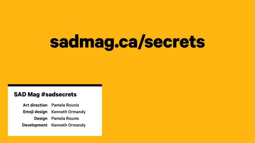 sadmag.ca/secrets Art direction Emoji design De...