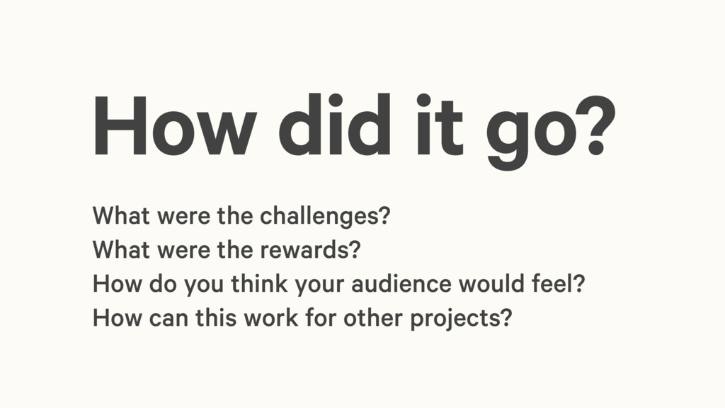 What were the challenges? What were the rewards...