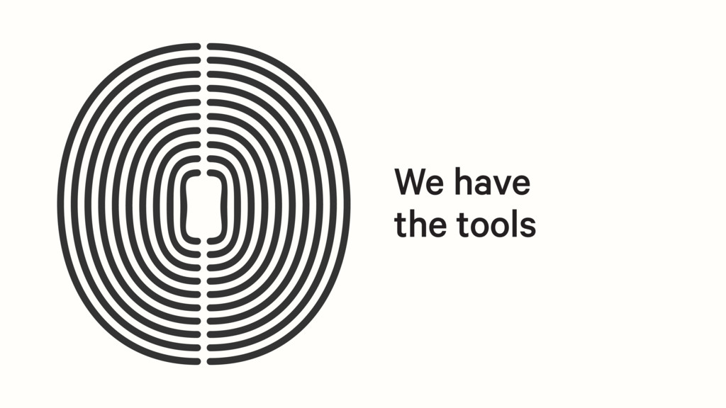 We have the tools