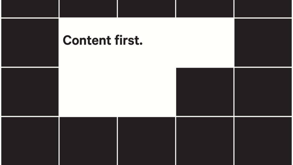 Content first.