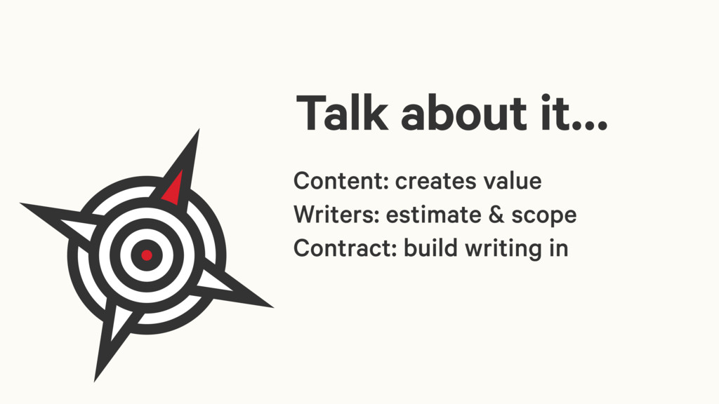 Talk about it… Content: creates value Writers: ...