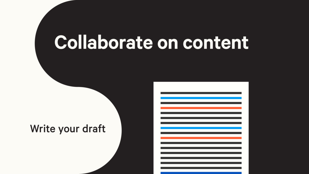 Collaborate on content Write your draft
