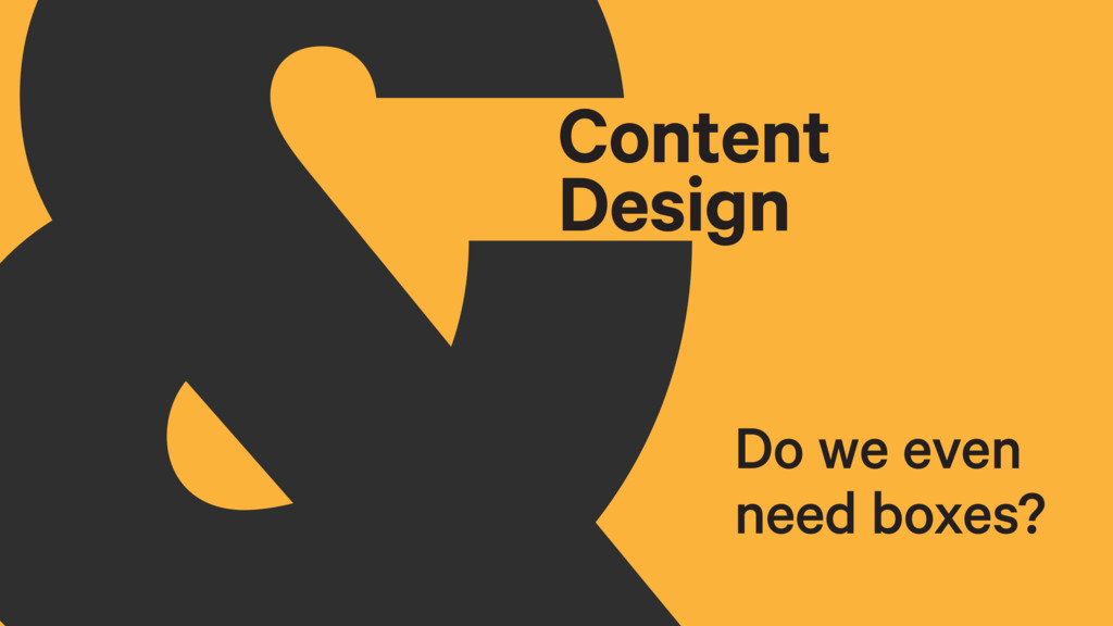 Content Design Do we even need boxes?