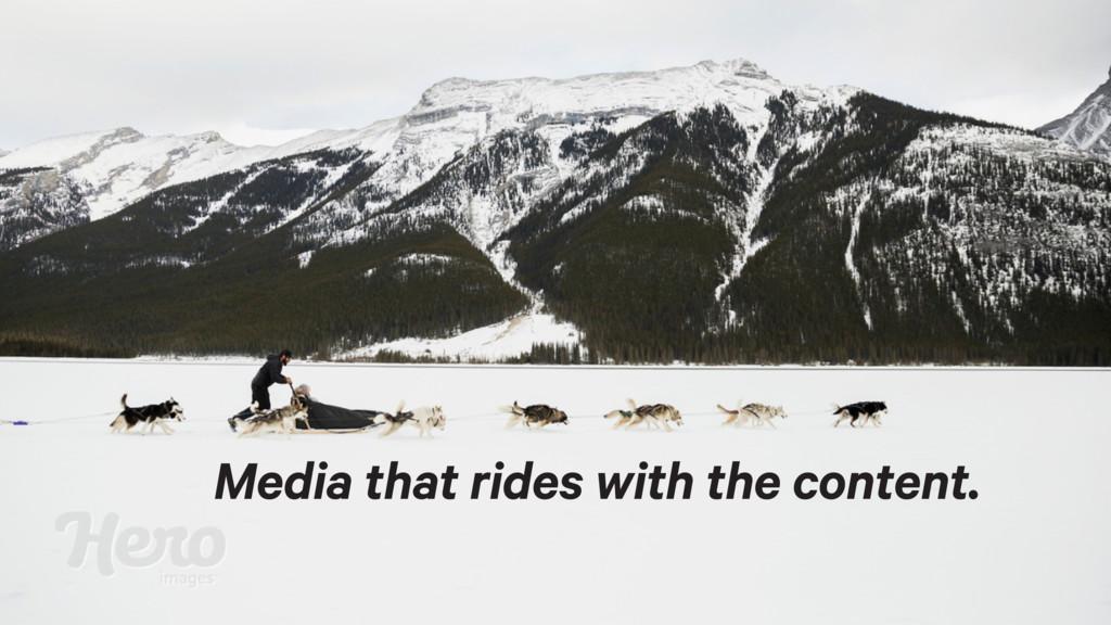 Media that rides with the content.