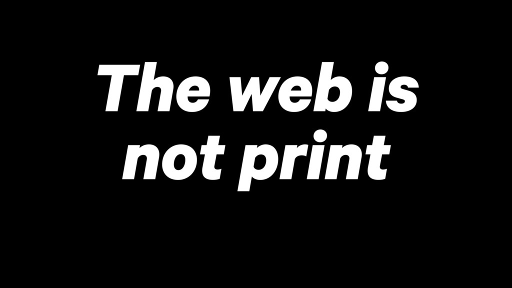 The web is not print