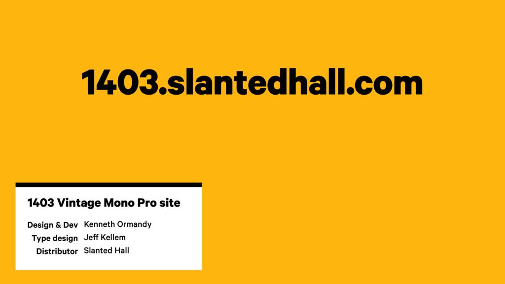 1403.slantedhall.com Design & Dev Type design D...