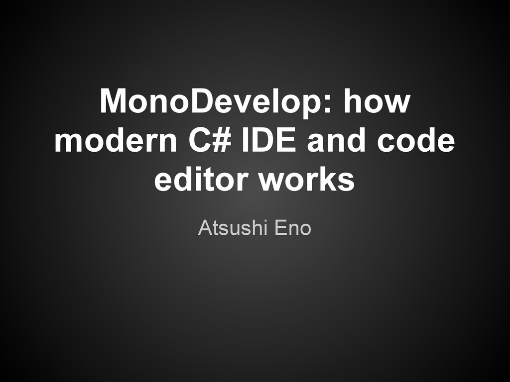 MonoDevelop: how modern C# IDE and code editor ...