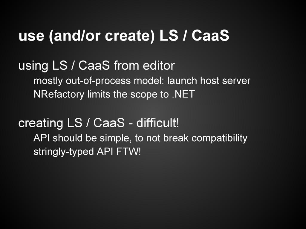 use (and/or create) LS / CaaS using LS / CaaS f...