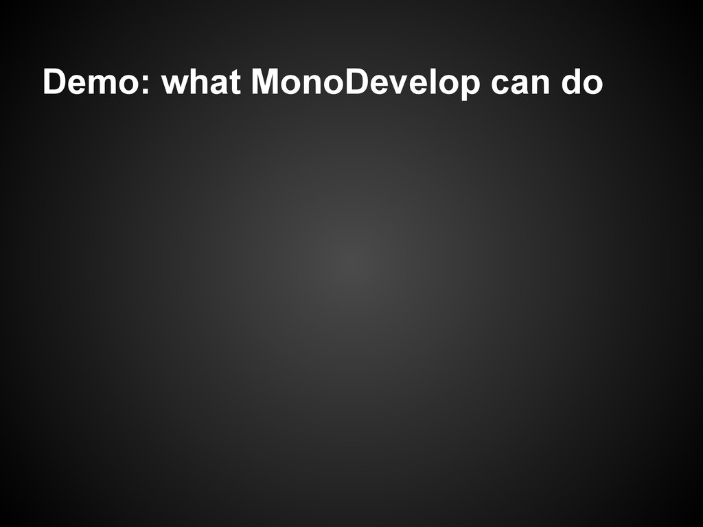 Demo: what MonoDevelop can do