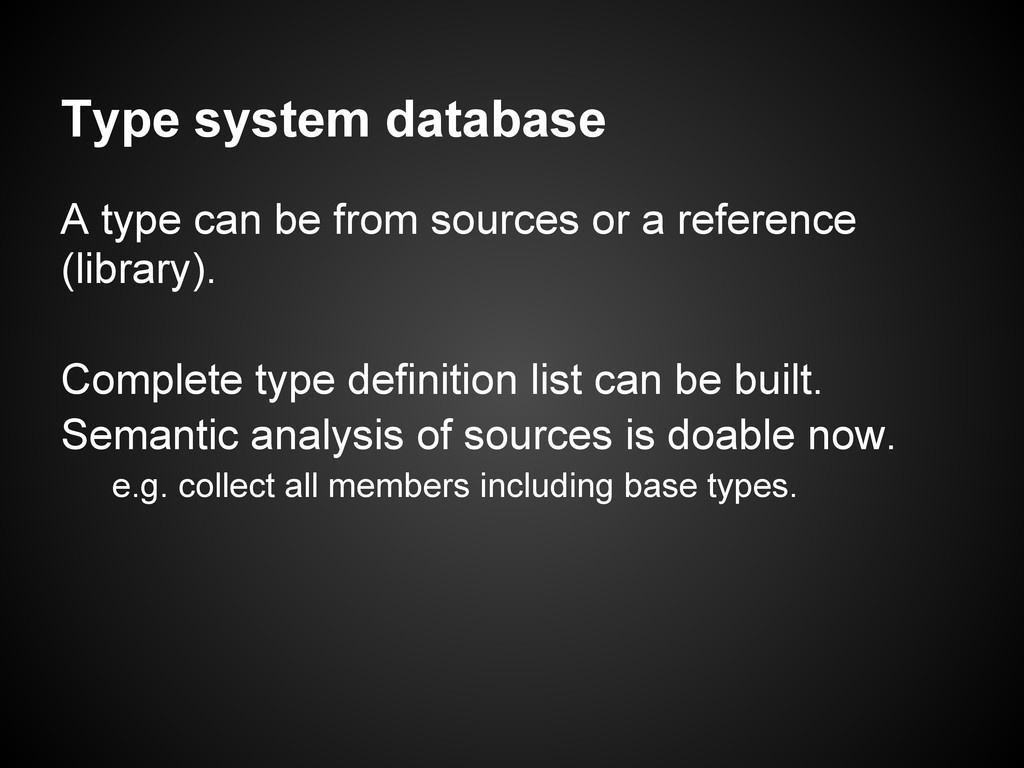 Type system database A type can be from sources...