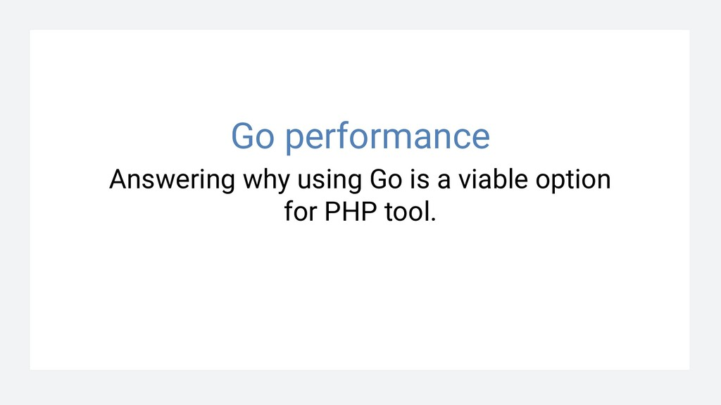 Answering why using Go is a viable option for P...