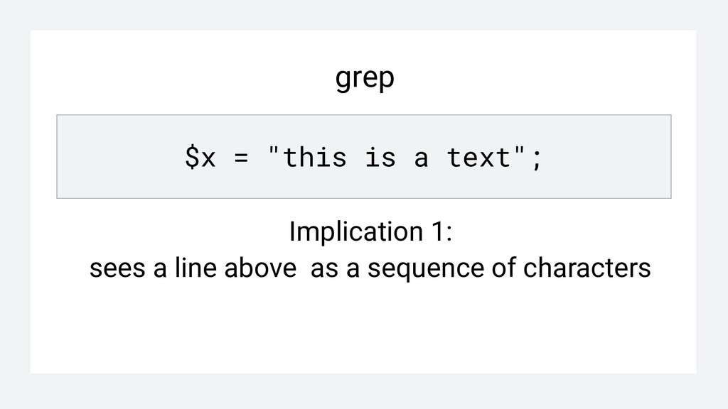 """grep $x = """"this is a text""""; Implication 1: sees..."""
