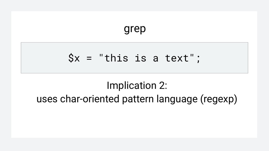 """grep $x = """"this is a text""""; Implication 2: uses..."""
