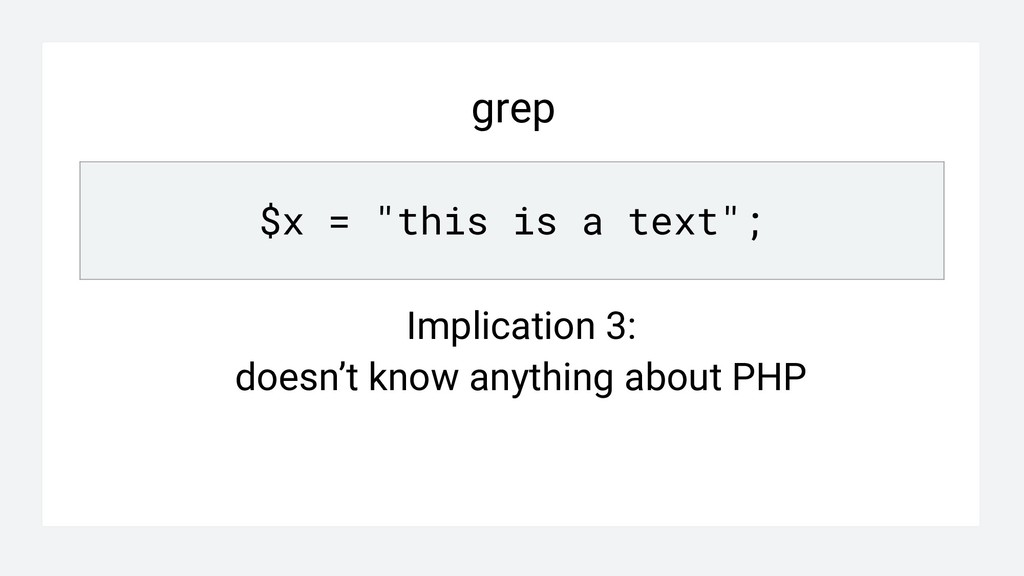 """grep $x = """"this is a text""""; Implication 3: does..."""