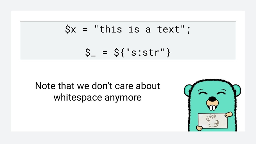"""$x = """"this is a text""""; $_ = ${""""s:str""""} Note tha..."""