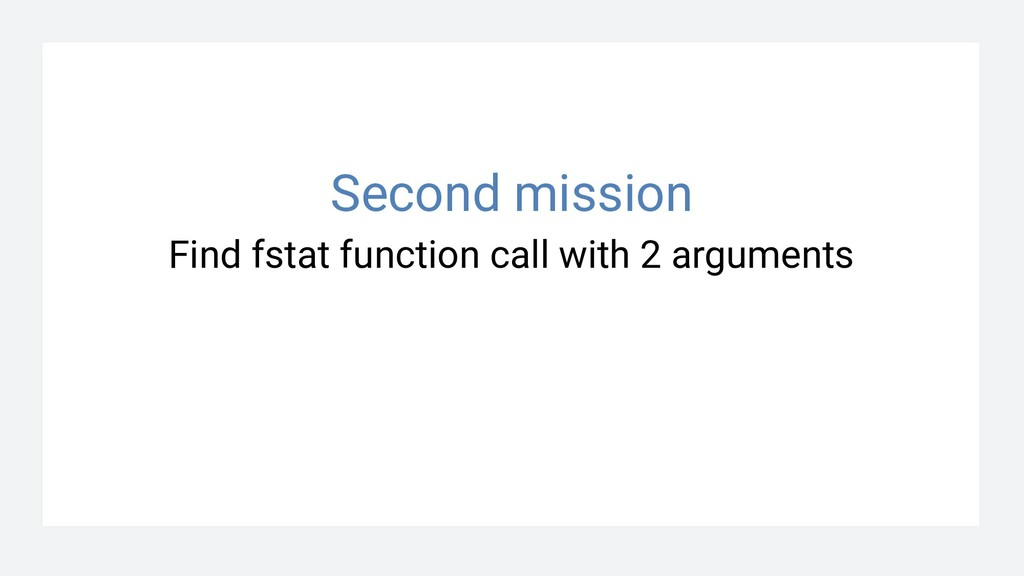 Find fstat function call with 2 arguments Secon...