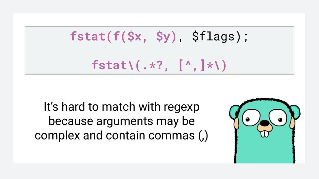 fstat(f($x, $y), $flags); fstat\(.*?, [^,]*\) I...