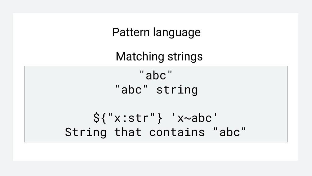 """Pattern language Matching strings """"abc"""" """"abc"""" s..."""