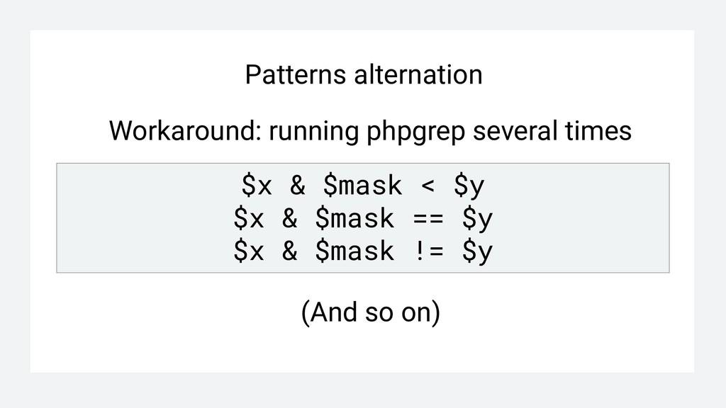 Patterns alternation Workaround: running phpgre...