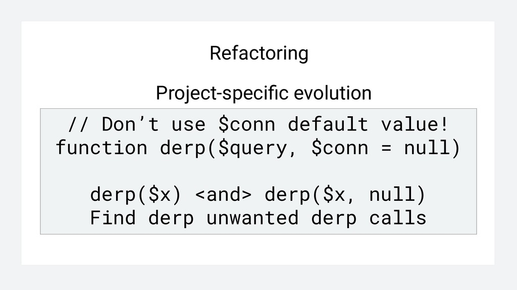 Refactoring Project-specific evolution // Don't ...