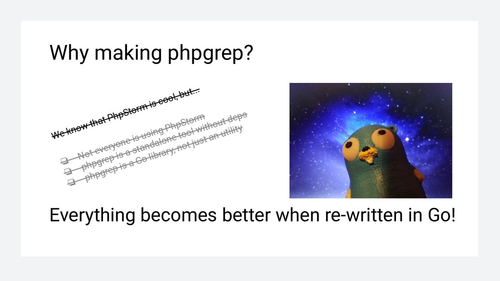 Why making phpgrep? We know that PhpStorm is co...