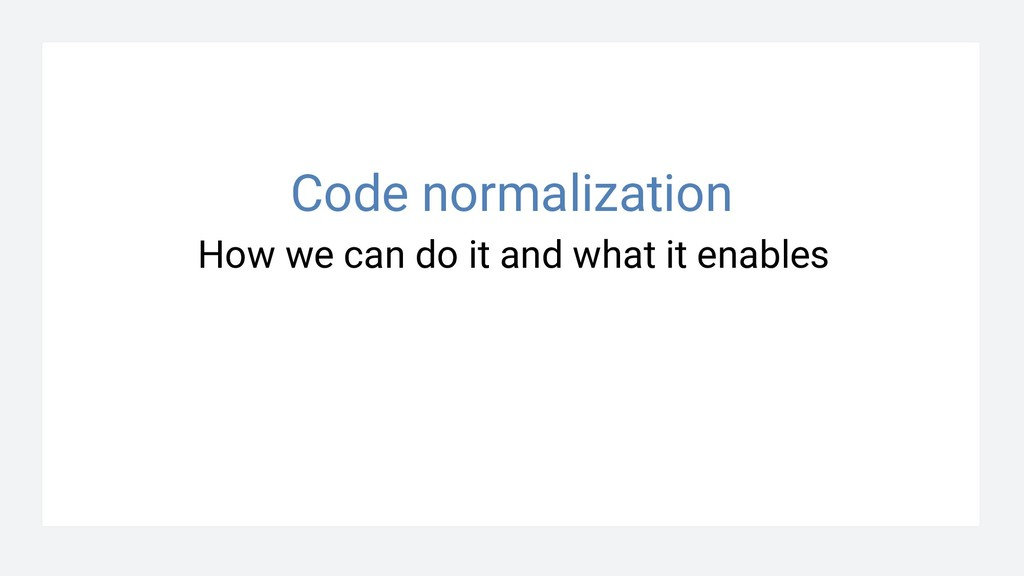 How we can do it and what it enables Code norma...