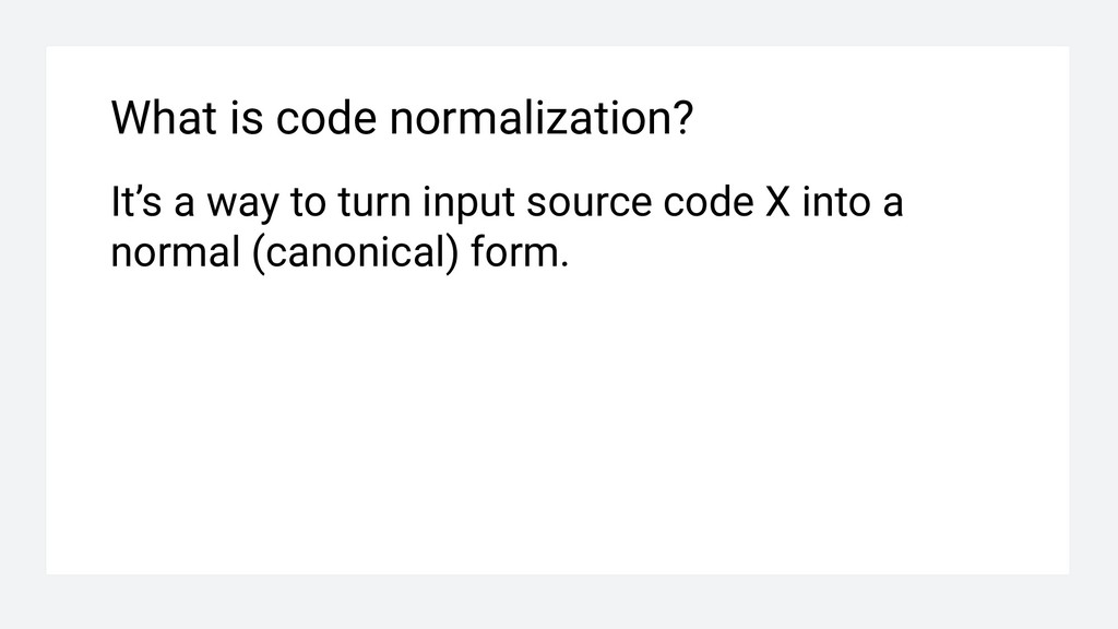What is code normalization? It's a way to turn ...