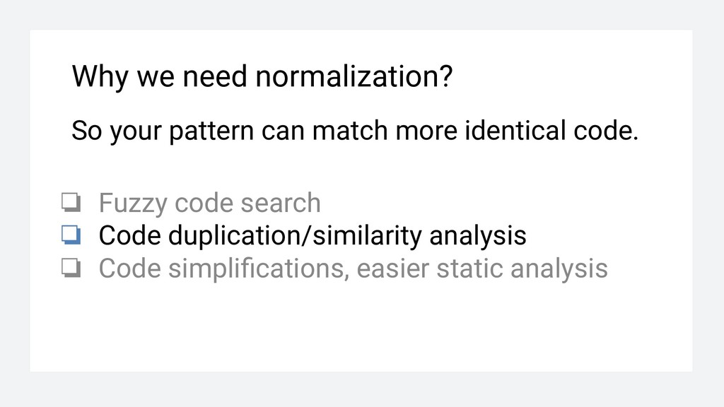 Why we need normalization? So your pattern can ...