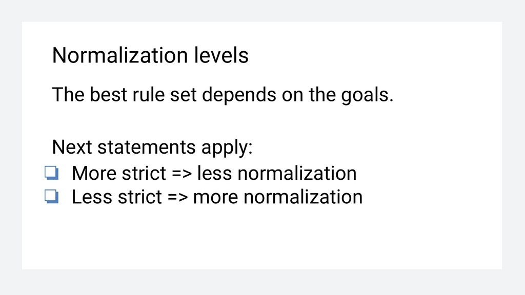 Normalization levels The best rule set depends ...