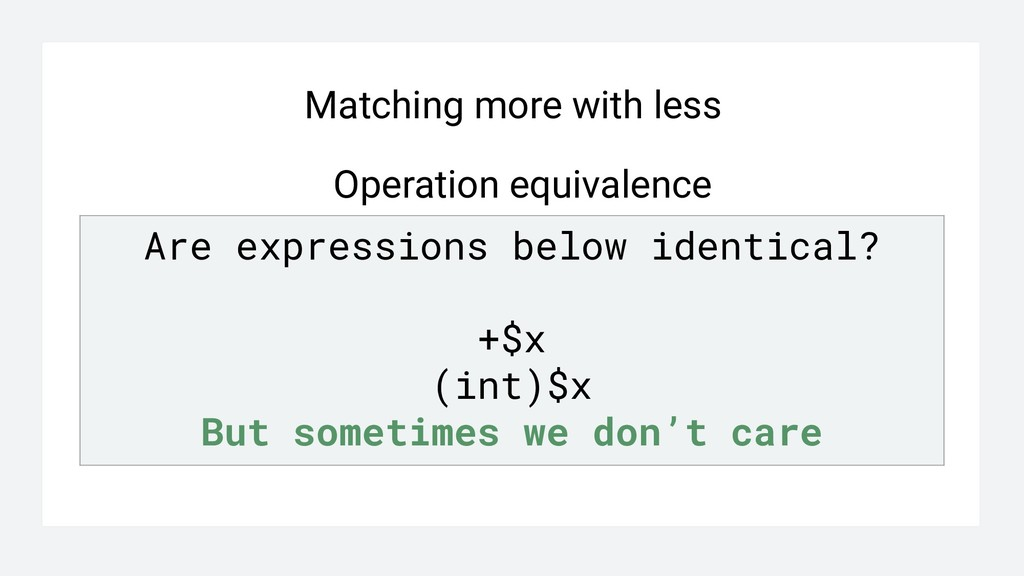 Matching more with less Operation equivalence A...