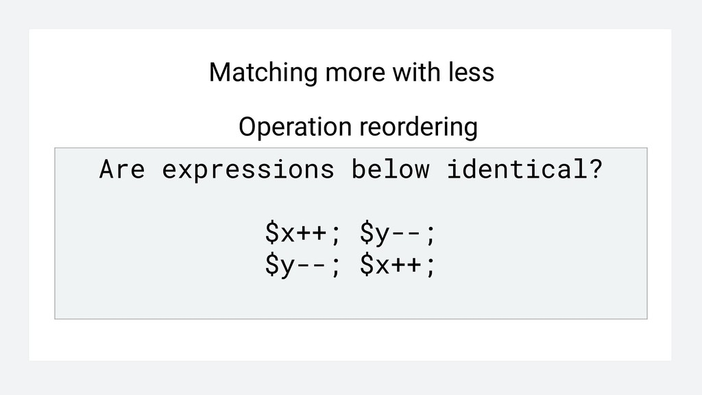 Matching more with less Operation reordering Ar...